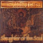 "At The Gates: ""Slaughter Of The Soul"" – 1995"