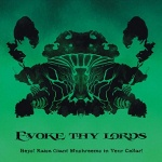 "Evoke Thy Lords: ""Boys! Raise Giant Mushrooms In Your Cellar!"" – 2015"