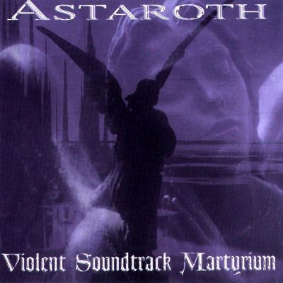 Astaroth 99_violent_soundtrack_martyrium