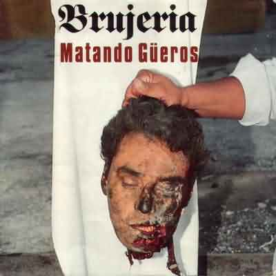 http://www.metallibrary.ru/bands/discographies/images/brujeria/pictures/93_matando_gueros.jpg