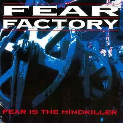 Fear Factory - Fear Is The Mindkiller (1993)