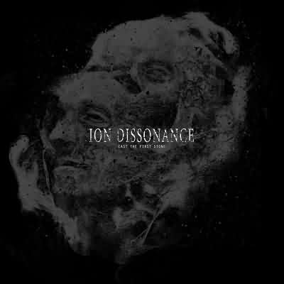 "Ion Dissonance: ""Cast The First Stone"" – 2016"