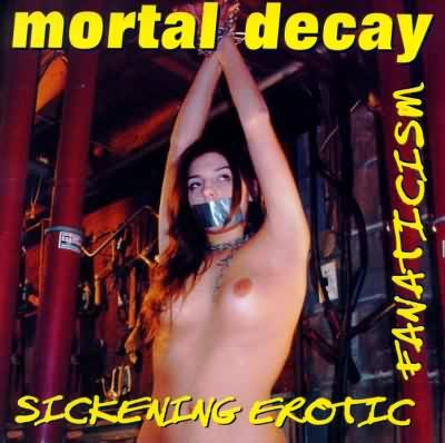 Mortal decay sickening erotic fanaticism reviews