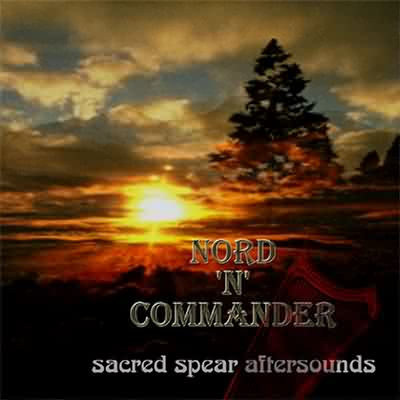 """Nord'N'Commander """"Sacred Spear Aftersounds"""" – 2001 ... Sacred Spear"""